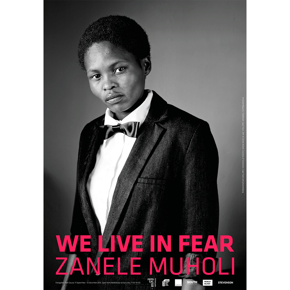 Zanele Muholi70x100cm poster, We Live in Fear